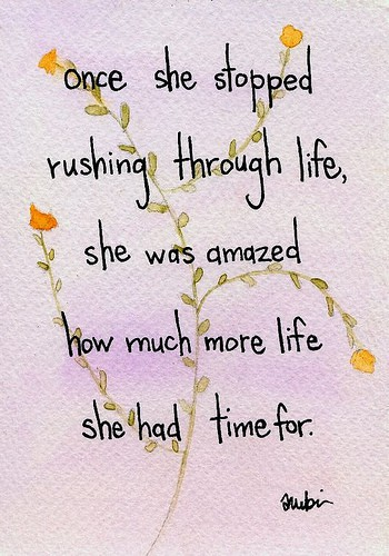 once-she-stopped-rushing-through-life